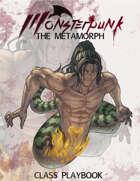 Monsterpunk Class Playbook: The Metamorph
