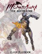 Monsterpunk Class Playbook: The Bodybuilder