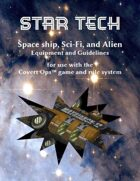Star Tech - Space Ship, Sci-fi, and Alien Equipment and Guidelines for Covert Ops
