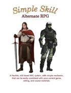 Simple Skill Alternate RPG  core rulebook