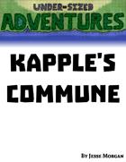 Under-sized Adventures #7: Kapple's Commune