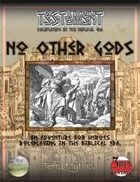 No Other Gods (An Adventure for Testament)