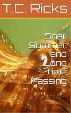 Snail Summer and Long Time Passing