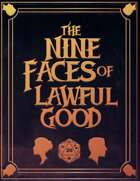 The Nine Faces of Lawful Good