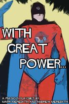 Fiasco: With Great Power...