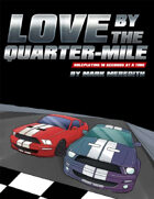 Love by the Quarter-Mile