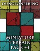 *Dungeoneering Presents* Miniature Terrain Pack #4
