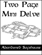 Two Page Mini Delve - The Abandoned Safehouse