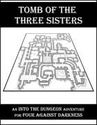 Tomb of the Three Sisters - An INTO THE DUNGEON Adventure
