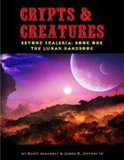 Crypts & Creatures - Beyond Shaleria: The Lunar Handbook