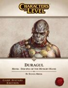 Characters-By-Level: Duragul (Game Avatars Edition)