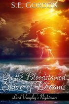 On the Bloodstained Shore of Dreams (Lord Vangley's Nightmare)