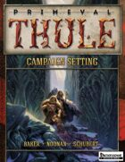 Primeval Thule Campaign Setting (for the Pathfinder Roleplaying Game)