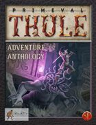 Primeval Thule 5e Adventure Anthology