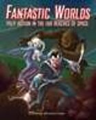 Fantastic Worlds: Pulp Action in the Far Reaches of Space