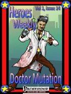 Heroes Weekly, Vol 1, Issue #14, Doctor Mutation