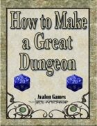 How to Create a Great Dungeon