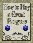 How to Play a Great Rogue