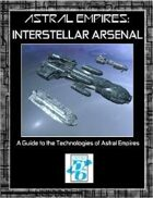 ASTRAL EMPIRES-THE ROLEPLAYING GAME Interstellar Arsenal Technology Guide