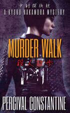 Murder Walk: A Kyoko Nakamura Mystery
