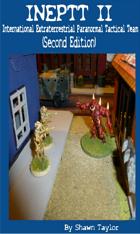 INEPTT II (International Extraterrestrial Paranormal Tactical Team Second Edition)