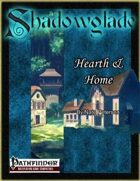 [PFRPG] Shadowglade: Hearth & Home