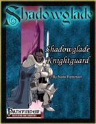 [PFRPG] Shadowglade: Shadowglade Knightguard