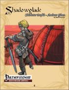 [PFRPG] Shadowglade: Character Profile, Andrew Glenn