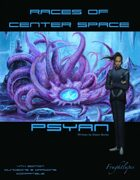 Races of Center Space 4: Psyan