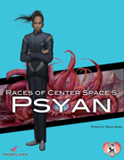 Races of Center Space 5: Psyan