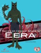 Races of Center Space 5: Eera