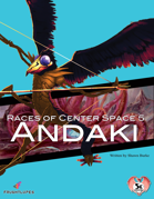 Races of Center Space 5: Andaki