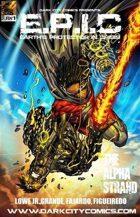E.P.I.C: Earth's Protector In Crisis Issue #1: The Alpha Strand