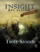 Troll Shield: Insight RPG System Adventure