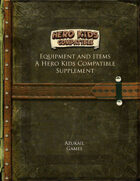 Equipment and Items - A Hero Kids Compatible Supplement