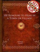 100 Rumours to Hear in a Town or Village