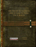 100 Pieces of Flotsam and Jetsam To Find On A Beach (PFRPG)