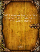 100 Random Encounters for on the Road or in the Wilderness