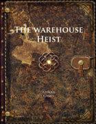 The Warehouse Heist