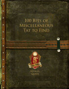 100 Bits of Miscellaneous Tat to Find (5E)