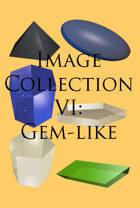Image Collection VI: Gem-like