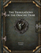 The Tribulations of the Orachu Tribe