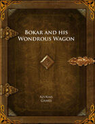 Bokar and His Wondrous Wagon
