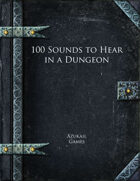 100 Sounds to Hear in a Dungeon