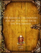 100 Random Encounters for on the Road or in the Wilderness (5E)