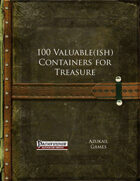 100 Valuable(ish) Containers for Treasure (PFRPG)