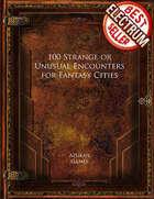100 Strange or Unusual Encounters for Fantasy Cities