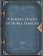 A Baker's Dozen of Noble Families