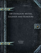 100 Dungeon Myths, Legends and Rumours