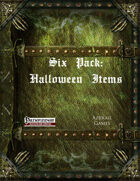 Six Pack: Halloween Items (PFRPG)